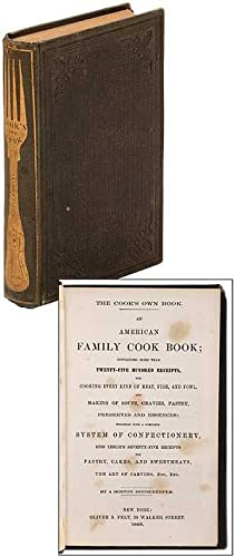 The Cook's Own Book: An American Family: By a Boston