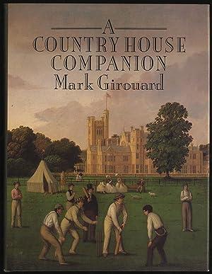 A Country House Companion: GIROUARD, Mark