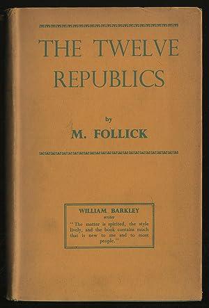 The Twelve Republics: FOLLICK, M.