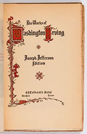 The Works of Washington Irving (40 Volumes): IRVING, Washington, Joseph Jefferson