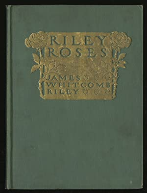 Riley Roses: RILEY, James Whitcomb