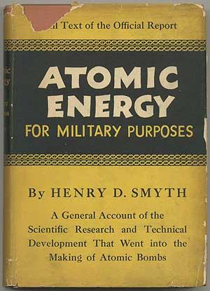 Atomic Energy for Military Purposes: The Official Report on the Development of the Atomic Bomb Un...