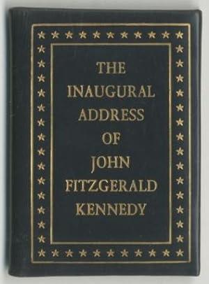 The Inaugural Address of John Fitzgerald Kennedy: KENNEDY, John Fitzgerald