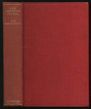 The Spanish Pistol and Other Stories: MACDONELL, A. G.