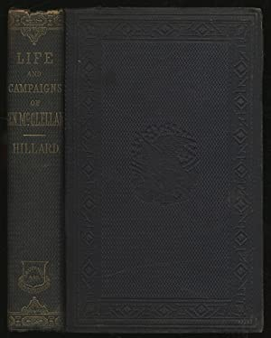 Life and Campaigns of George B. McClellan, Major-General U.S. Army