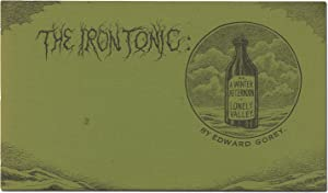 The Iron Tonic or, A Winter Afternoon: GOREY, Edward