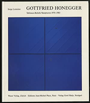 Gottfried Honegger: Tableux-Reliefs/Skulpturen 1970-1983: LEMOINE, Serge