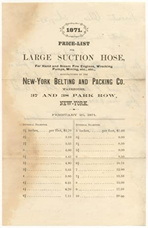 Handbill]: 1871 Price-List for Large Suction Hose, for Hand and Steam Fire Engines, Wrecking Pumps,...