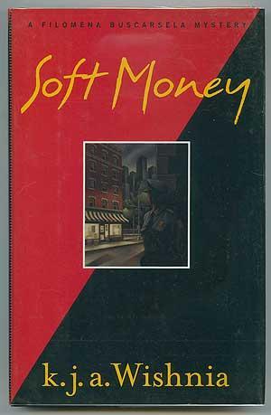 Soft Money: WISHNIA, K.J.A.