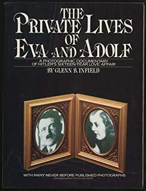 The Private Lives of Eva and Adolf: INFIELD, Glenn B.