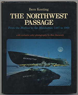 The Northwest Passage: From the Mathew to the Manhattan: 1497 to 1969