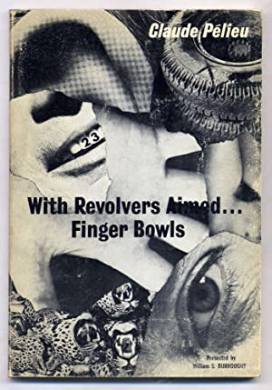 With Revolvers Aimed.Finger Bowls: PELIEU, Claude