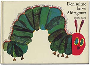 Den Sultne larve Aldrigmaet [The Very Hungry: CARLE, Eric