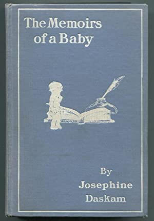 The Memoirs of a Baby: DASKAM, Josephine (Mrs. Selden Bacon)