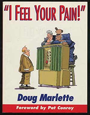I Feel Your Pain!: MARLETTE, Doug