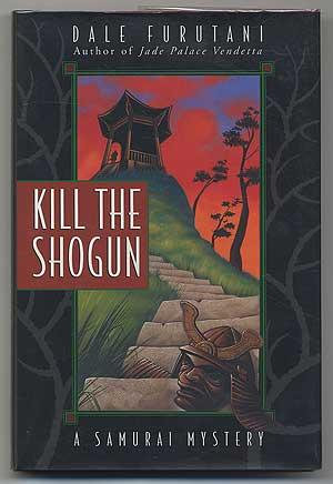 Kill the Shogun:A Samurai Mystery: FURUTANI, Dale