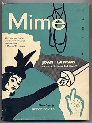 Mime The Theory and Practice of Expressive: LAWSON, Joan