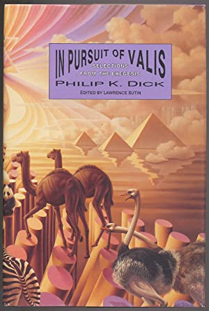 In Pursuit of Valis: Selections from the: DICK, Philip K.