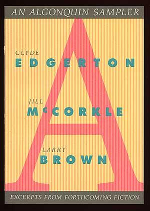 An Algonquin Sampler: Excerpts From Forthcoming Fiction: EDGERTON, Clyde, Jill