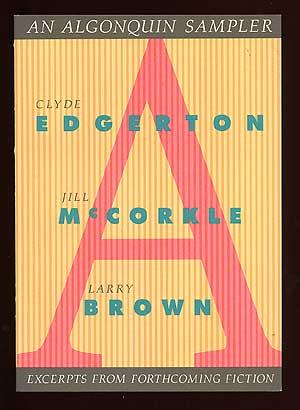 An Algonquin Sampler: Advance Excerpts From Forthcoming: EDGERTON, Clyde, McCORKLE,