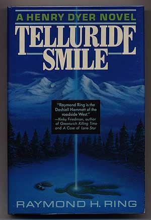 Telluride Smile: RING, Raymond H.
