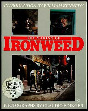 The Making of Ironweed: KENNEDY, William