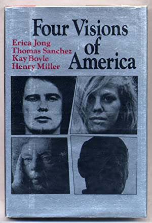 Four Visions of America: MILLER, Henry, Erica Jong, Thomas Sanchez and Kay Boyle