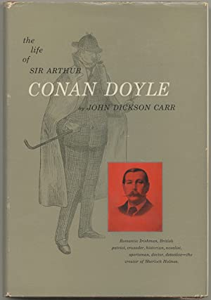 The Life of Sir Arthur Conan Doyle: CARR, John Dickson