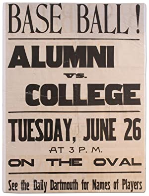 [Poster]: Base Ball! Alumni vs. College. Tuesday, June 26 at 3 P.M. on the Oval. See the Daily Da...