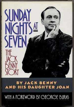 Sunday Nights at Seven: The Jack Benny: BENNY, Jack and