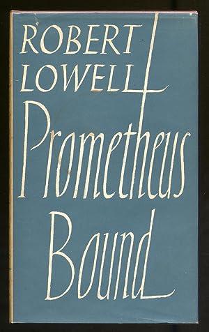 Prometheus Bound: LOWELL, Robert