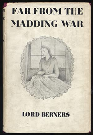 Far from the Madding War: BERNERS, Lord