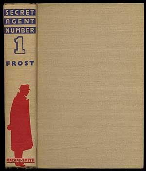 Secret Agent Number One: FROST, Frederick [pseudonym