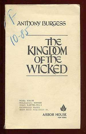 The Kingdom of the Wicked: BURGESS, Anthony