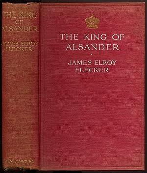 The King of Alsander: FLECKER, James Elroy