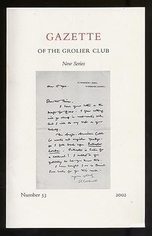 Gazette of the Grolier Club New Series Number 53 2002: LASNER, Mark Samuels and Eric Holzenberg ...