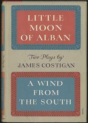Two Plays by James Costigan: Little Moon: COSTIGAN, James