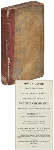 Plain Discourses on the Laws or Properties of Matter: Containing the Elements or Principles of Mo...