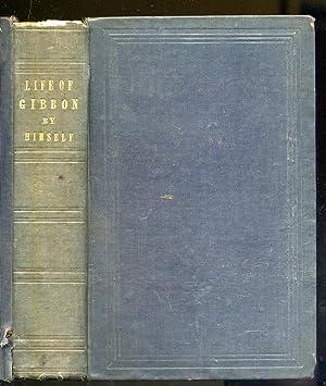 The Auto-Biography of Edward Gibbon: LORD SHEFFIELD, John