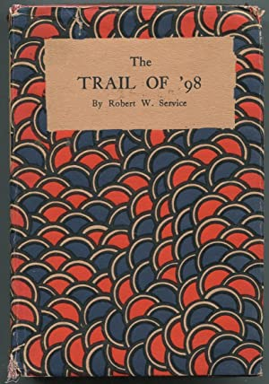 The Trail of '98: SERVICE, Robert W.