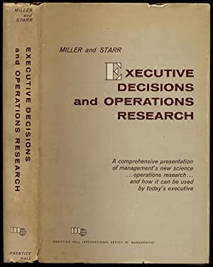 Executive Decisions And Operations Research: MILLER, David W. and Martin K. Starr