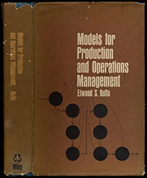 Models for Production and Operations Management: BUFFA, Elwood S.