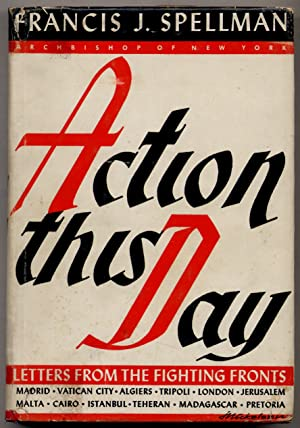 Action this Day: Letters from the Fighting Fronts