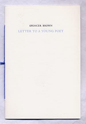 Letter to a Young Poet: BROWN, Spencer
