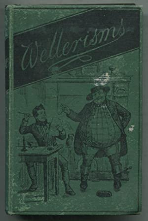 """Wellerisms: From """"Pickwick"""" & """"Master Humphrey's Clock"""": DICKENS, Charles. Edited"""