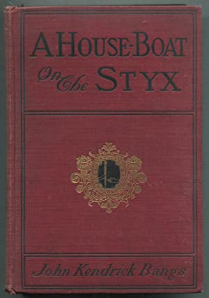 A House-Boat on the Styx: BANGS, John Kendrick