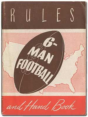 Official Six-Man Football Rules and Handbook (Including Touch Football Rules) for Schools, Military...