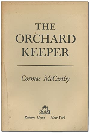 The Orchard Keeper: McCARTHY, Cormac