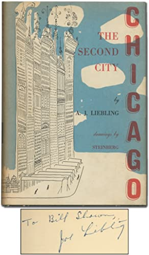 Chicago: The Second City: LIEBLING, A.J.