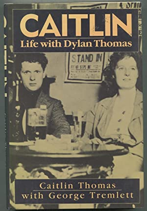 Caitlin: Life With Dylan Thomas: THOMAS, Caitlin with